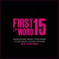 DARKHOUSE FAMILY - All the Way feat. Tyler Daley & Kaidi Tatham : FIRST WORD (UK)