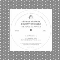 GEORGE EARNEST & DER OPIUM QUEEN - TIME HEALS ALL WOUNDS : ECHOVOLT (GREECE)