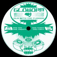 GLOWORRM aka ROZA TERENZI - Glo With The Floooo : 12inch