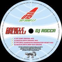 DANIELE BALDELLI & DJ ROCCA - Sky Dump EP : 12inch