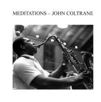 JOHN COLTRANE - Meditations : AUDIO CLARITY (EU)