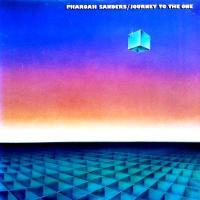 PHAROAH SANDERS - Journey To The One : 2LP