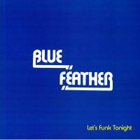 BLUE FEATHER - Let's Funk Tonight (Faze Action mix) : 12inch