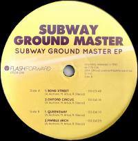 SUBWAY GROUND MASTER - Subway Ground Master EP : FLASH FORWARD (ITA)