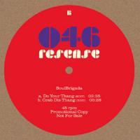 SOULBRIGADA - Do Your Thang / Grab Dis Thang : RESENSE (UK)