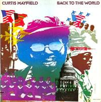 CURTIS MAYFIELD - Back To The World : LP