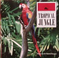 BERNIE KRAUSE - Tropical Jungle : CD