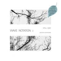 SATOSHI ASHIKAWA - Still Way (Wave Notation 2) : WRWTFWW (SWISS)