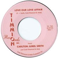 CARLTON JUMEL SMITH & COLD DIAMOND & MINK - Love Our Love Affair : 7inch