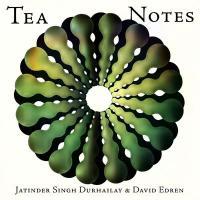 JATINDER SINGH DURHAILAY &<wbr> DAVID EDREN - TEA NOTES : EKSTER <wbr>(BEL)