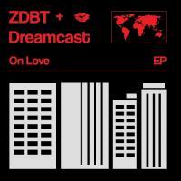ZDBT & DREAMCAST - On Love W/ Project Pablo & Dj Sports Mixes : 12inch