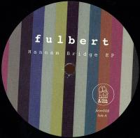 FULBERT - Hannam Bridge EP : 12inch