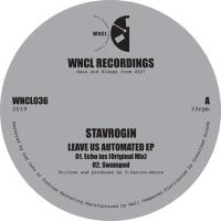 STAVROGIN - Leave Us Automated EP : WNCL (UK)