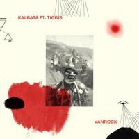 KALBATA - Vanrock feat. Tigris : LP