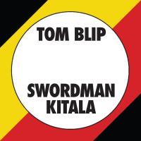 TOM BLIP & SWORDMAN KITALA - Kitala Beat : 12inch