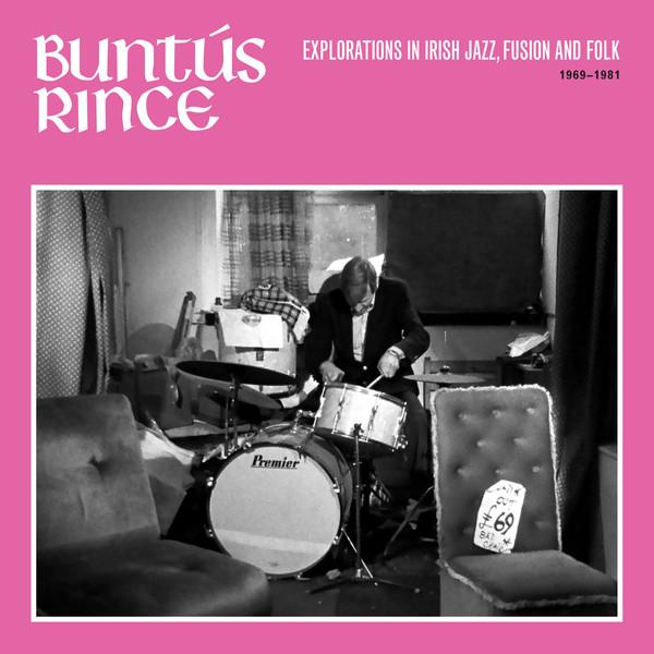 VARIOUS - Buntús Rince: Explorations in Irish Jazz, Fusion & Folk 1969-81 : 2LP