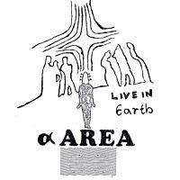 α AREA - LIVE IN EARTH : CD-R