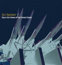 DJ SPIDER - Upon The Gates Of The Great Depth : 2x12inch