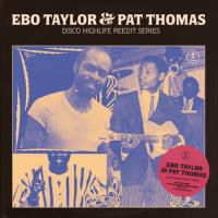 EBO TAYLOR & PAY THOMAS - Disco Highlife Re-edit Series(w/ exclusive remix by MONSIEUR SCOTT & 2 PARIS SEPTEMBRE) : 12inch