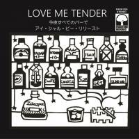 LOVE ME TENDER - 今夜すべてのバーで/ I Shall Be Released : 7inch