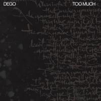 DEGO - Too Much : 2000BLACK (UK)