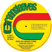 WAILING SOULS / AL CAMPBELL - Who No Waan Come / Unfaithful Children (Extended) : GREENSLEEVES (UK)