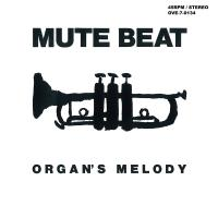MUTE BEAT - Organ's Melody / After The Rain : 7inch