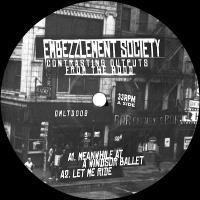 EMBEZZLEMENT SOCIETY - Contrasting Outputs From The Hood : 12inch
