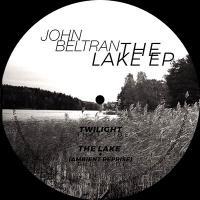 JOHN BELTRAN - The Lake EP : 12inch