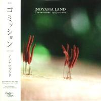 INOYAMA LAND - Commissions: 1977-2000 (CLEAR VINYL) : EMPIRE OF SIGNS (US)