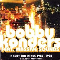 BOBBY KONDERS FEATURING MASSIVE SOUNDS - A Lost Era In NYC 1987 - 1992 : 3x12inch