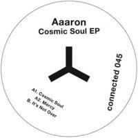 AAARON - Cosmic Soul EP : CONNECTED <wbr>(UK)