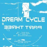 DREAM CYCLE - Part Three EP : SNEAKER SOCIAL CLUB (UK)
