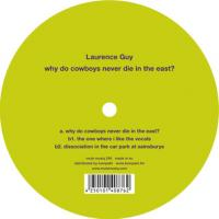 LAURENCE GUY - Why Do Cowboys Never Die In The East? : 12inch