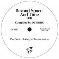 DJ NOBU - BEYOND SPACE AND TIME SAMPLER (PAN SONIC) : BEYOND SPACE AND TIME (JPN)