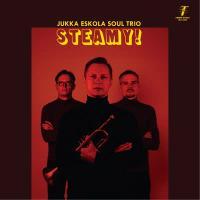 JUKKA ESKOLA SOUL TRIO - Steamy! : CD