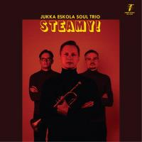JUKKA ESKOLA SOUL TRIO - Steamy! : LP