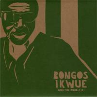 BONGOS IKWUE AND THE DOUBLE X - Native Roots Of My Life/Ochombolo : 12inch
