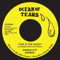 KANSAS CITY EXPRESS - This Is the Place : OCEAN OF TEARS (UK)