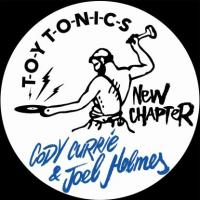 CODY CURRIE & JOEL HOLMES - New Chapter : TOY TONICS (GER)
