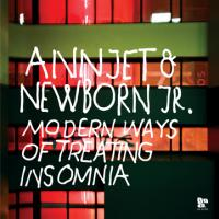 ANNJET & NEWBORN JR - Modern Ways Of Treating Insomnia : DOPENESS GALORE (HOL)