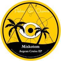 MISKOTOM - Aegean Cruise EP : PALMS & CHARMS (HONG KONG)