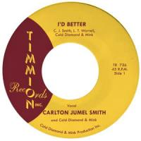 CARLTON JUMEL SMITH & COLD DIAMOND & MINK - I'd Better : 7inch