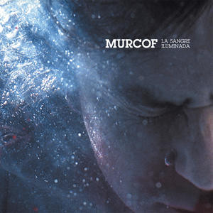 MURCOF - La Sangre Iluminada : LP