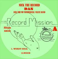 NICK THE RECORD, DAN & THE NO COMMERCIAL VALUE BAND - RECORD MISSION 6 : 12inch
