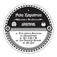PETE ZAPATRON - Welcome 2 The Cactus EP : 12inch