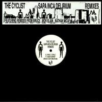 THE CYCLIST ‎ - Sapa Inca Delirium Remixes : 12inch