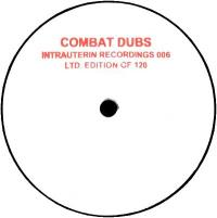 COMBAT DUBS - Combat Dubs/  Ltd 120 : INTRAUTERIN RECORDINGS