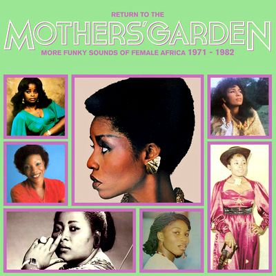 VA - Return To The Mothers & Garden (More Funky Sounds Of Female Africa 1971 - 1982) : AFRICA SEVEN (UK)