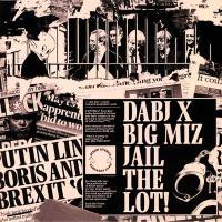 DABJ x BIG MIZ - Jail The Lot : DIXON AVENUE BASEMENT JAMS (UK)
